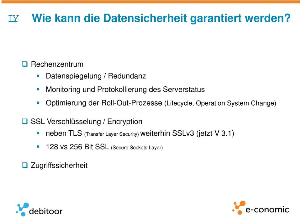 Optimierung der Roll-Out-Prozesse (Lifecycle, Operation System Change) SSL Verschlüsselung /