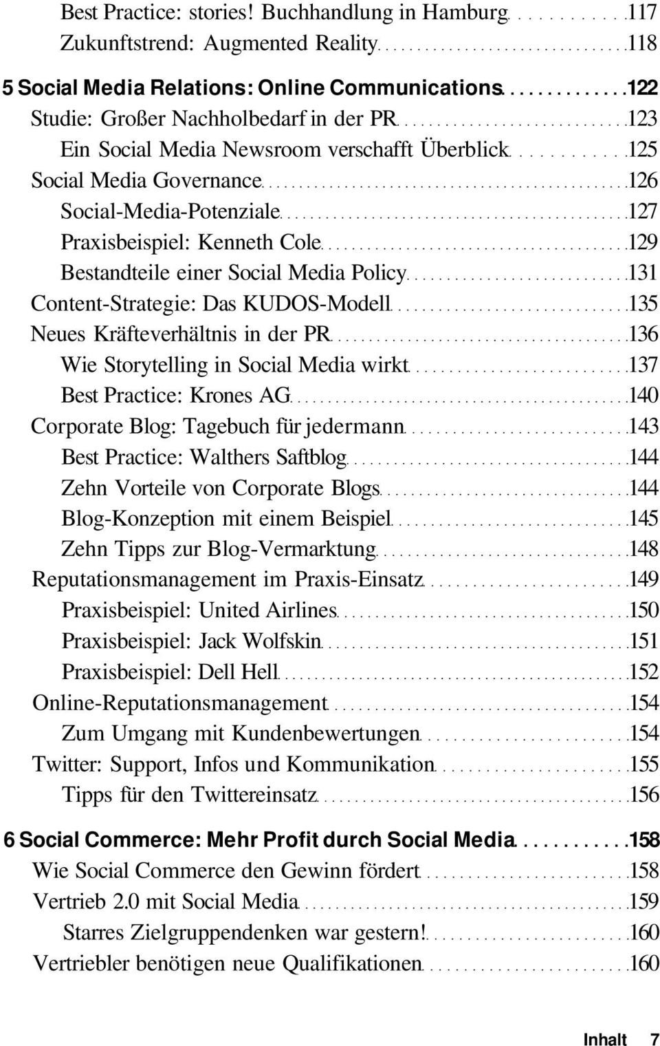 Überblick 125 Social Media Governance 126 Social-Media-Potenziale 127 Praxisbeispiel: Kenneth Cole 129 Bestandteile einer Social Media Policy 131 Content-Strategie: Das KUDOS-Modell 135 Neues
