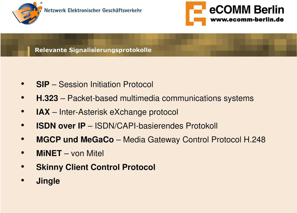 exchange protocol ISDN over IP ISDN/CAPI-basierendes Protokoll MGCP und