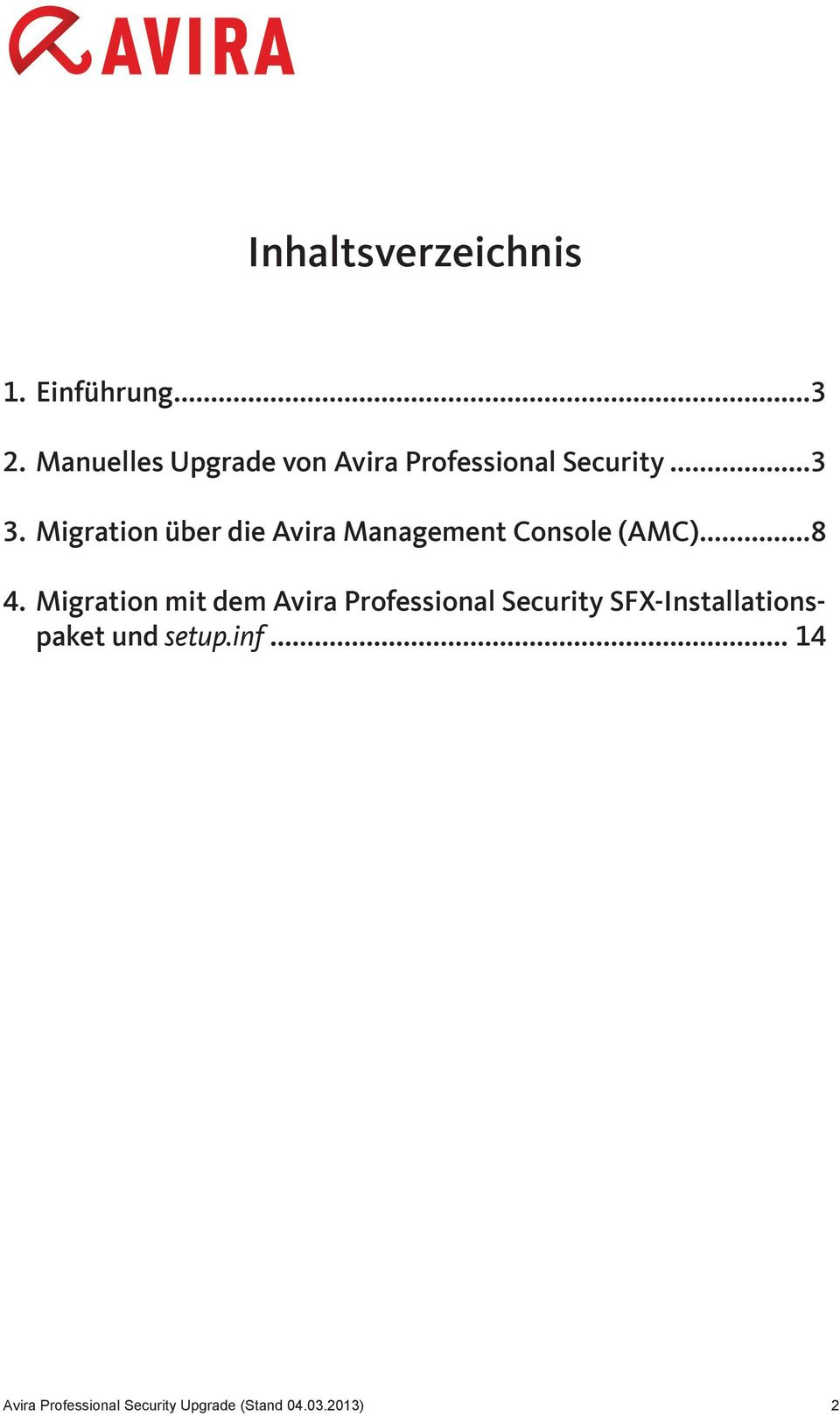 Migration über die Avira Management Console (AMC)...8 4.