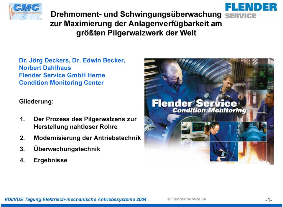 Edwin Becker, Norbert Dahlhaus Flender Service GmbH Herne Condition Monitoring Center