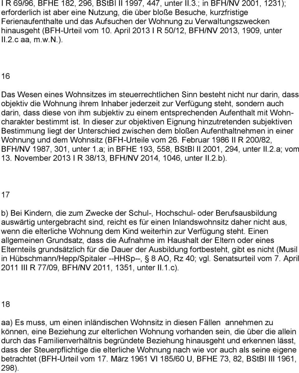 April 2013 I R 50/12, BFH/NV 2013, 1909, unter II.2.c aa, m.w.n.).