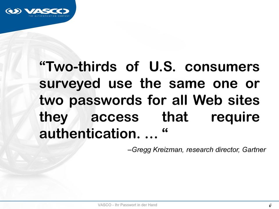 passwords for all Web sites they access that