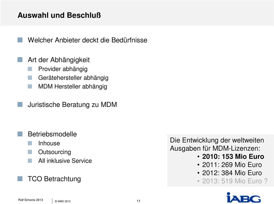 Betriebsmodelle Inhouse Outsourcing All inklusive Service TCO Betrachtung Die Entwicklung der