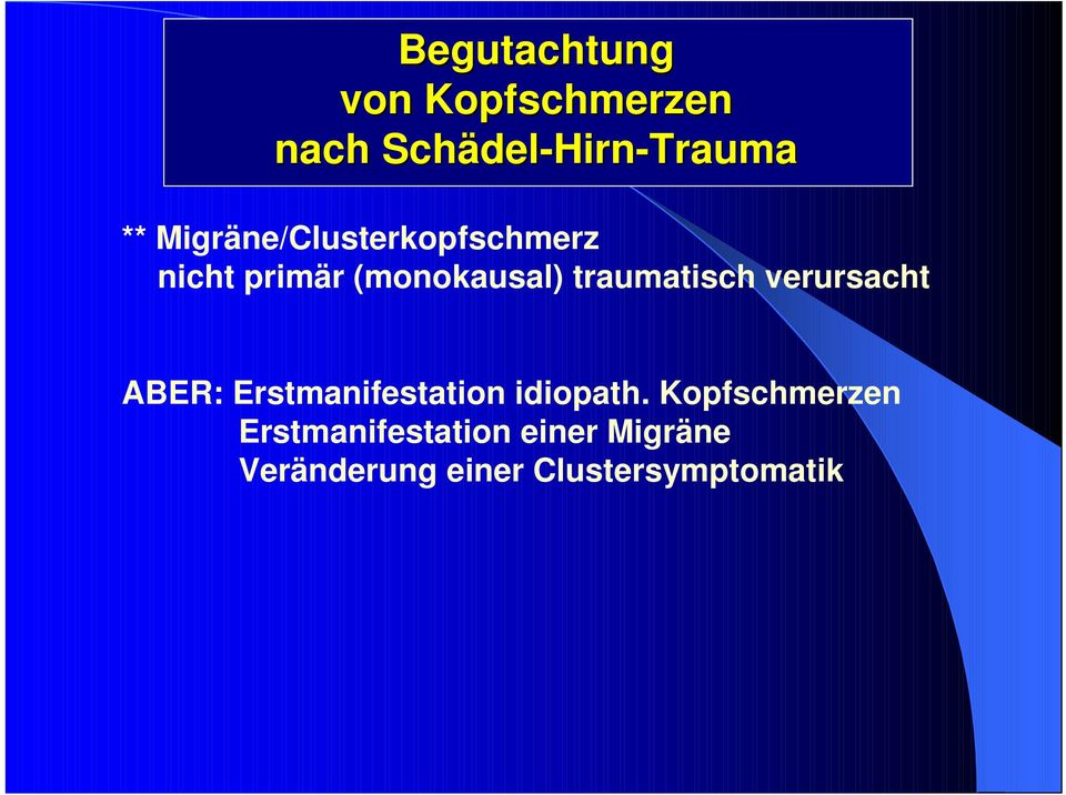 Erstmanifestation idiopath.