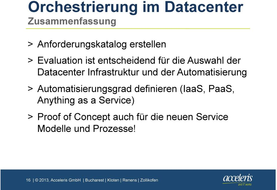 Automatisierungsgrad definieren (IaaS, PaaS, Anything as a Service) > Proof of Concept auch
