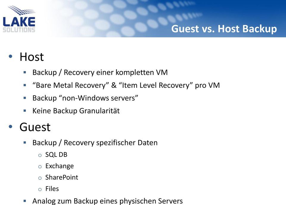 Recovery & Item Level Recovery pro VM Backup non-windows servers Keine