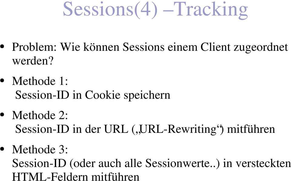 Methode 1: Session-ID in Cookie speichern Methode 2: Session-ID in