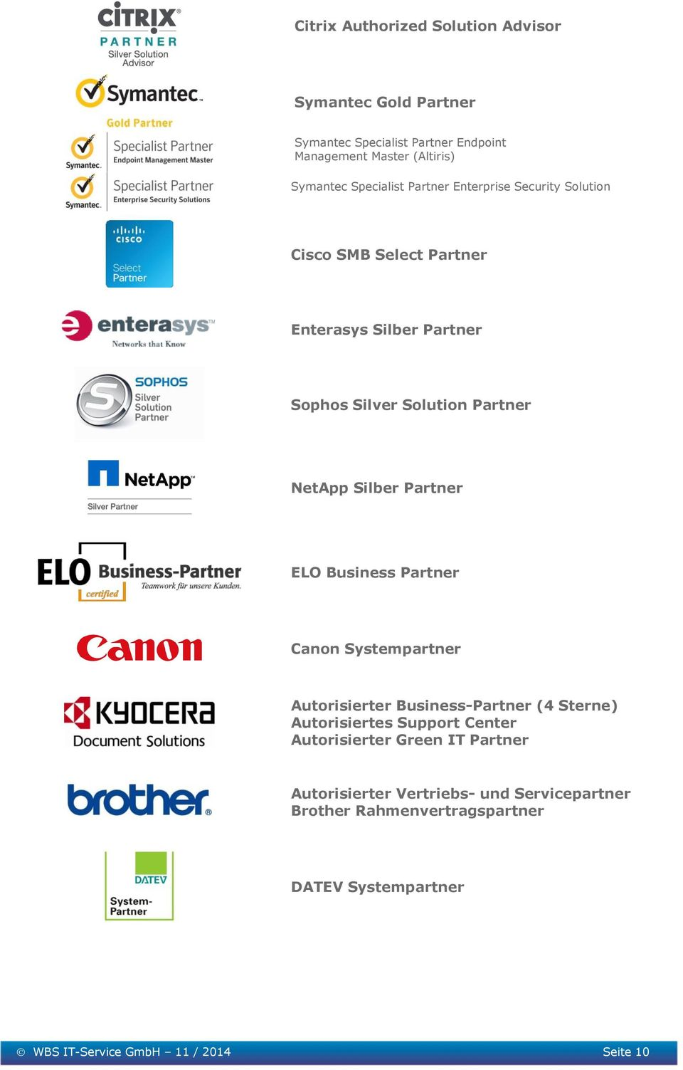 Silber Partner ELO Business Partner Canon Systempartner Autorisierter Business-Partner (4 Sterne) Autorisiertes Support Center
