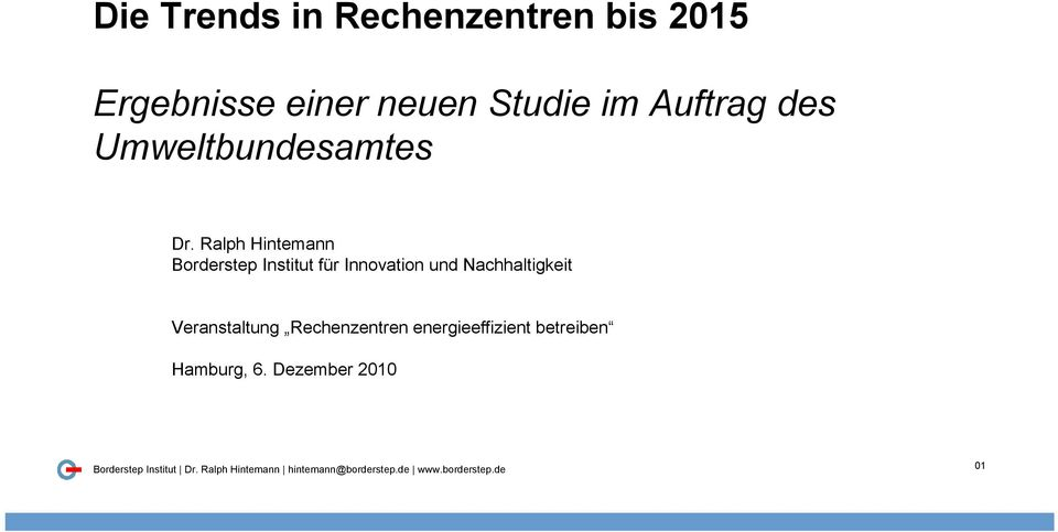Ralph Hintemann Borderstep Institut für Innovation und