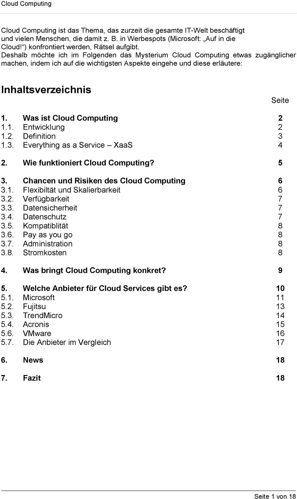 Was ist Cloud Computing 2 1.1. Entwicklung 2 1.2. Definition 3 1.3. Everything as a Service XaaS 4 2. Wie funktioniert Cloud Computing? 5 3. Chancen und Risiken des Cloud Computing 6 3.1. Flexibiltät und Skalierbarkeit 6 3.