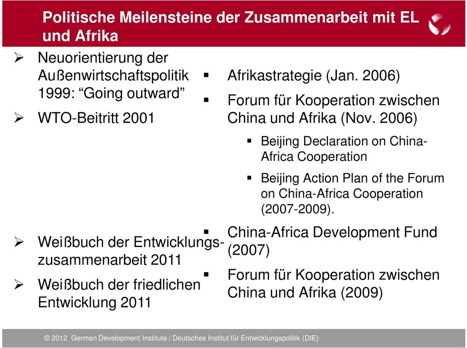 2006) Beijing Declaration on China- Africa Cooperation Beijing Action Plan of the Forum on China-Africa Cooperation (2007-2009).
