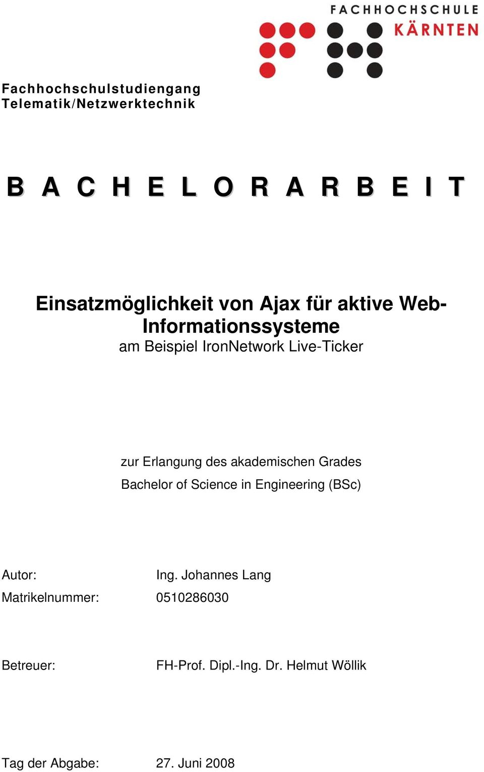 Live-Ticker zur Erlangung des akademischen Grades Bachelor of Science in Engineering (BSc)