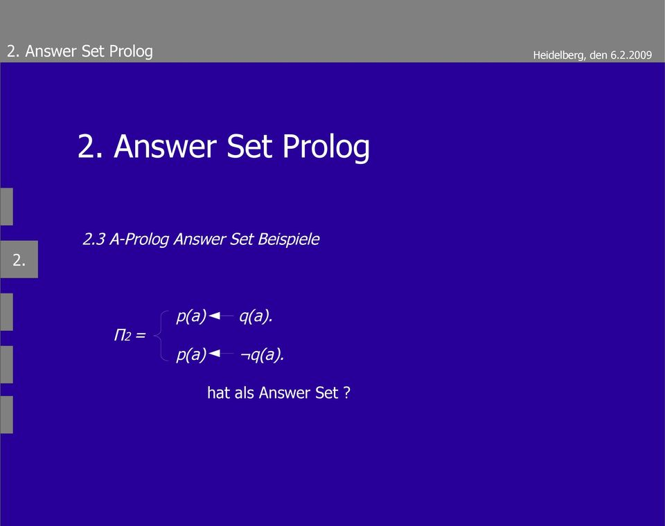 2.3 A-Prolog Answer Set