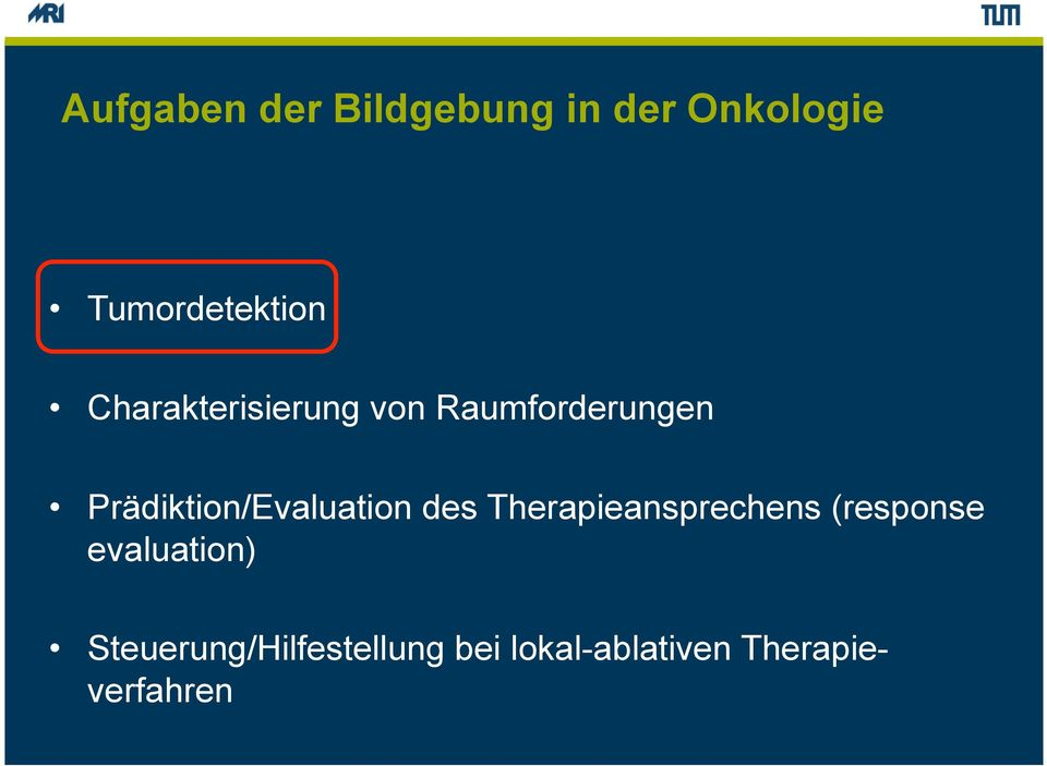 Prädiktion/Evaluation des Therapieansprechens (response
