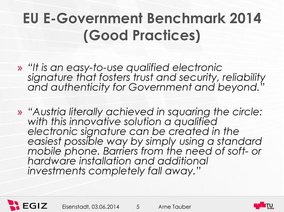 » Austria literally achieved in squaring the circle: with this innovative solution a qualified electronic signature can be