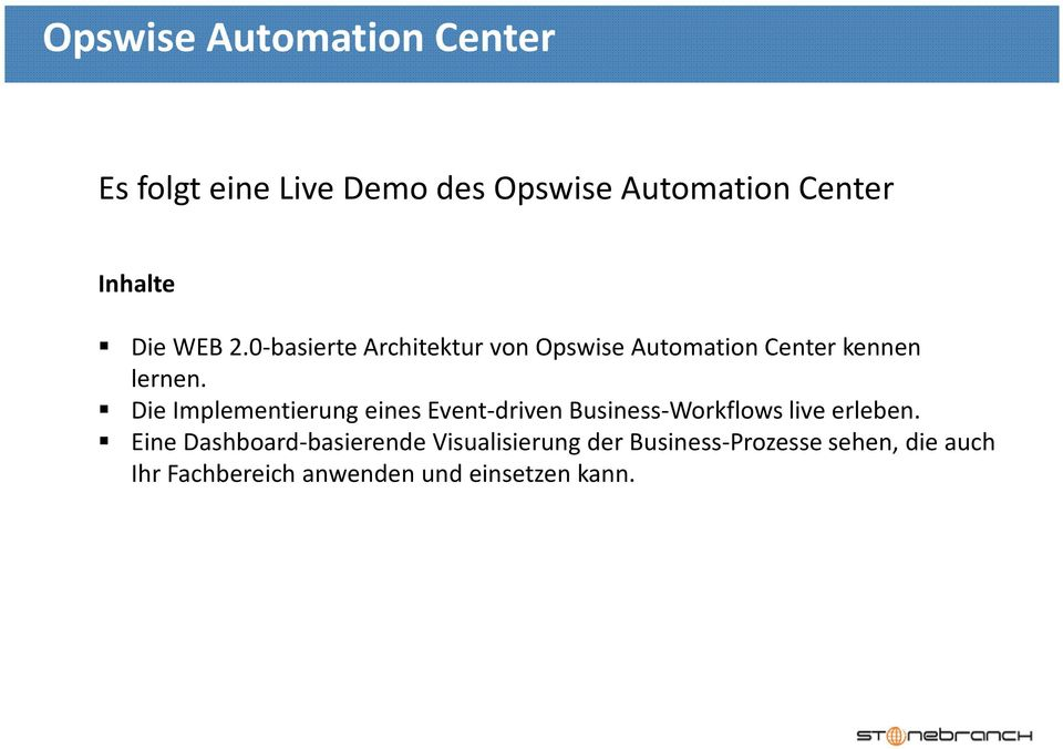 Die Implementierung eines Event-driven Business-Workflows live erleben.