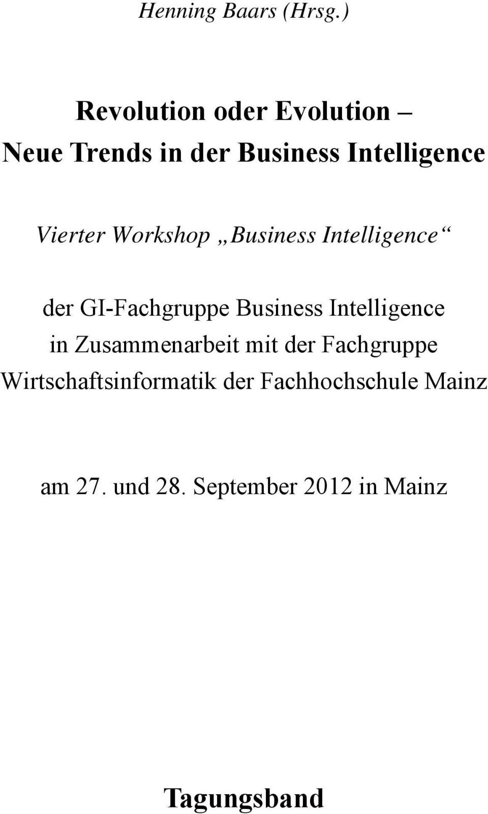 Vierter Workshop Business Intelligence der GI-Fachgruppe Business