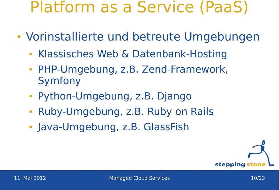b. Django Ruby-Umgebung, z.b. Ruby on Rails Java-Umgebung, z.b. GlassFish 11.