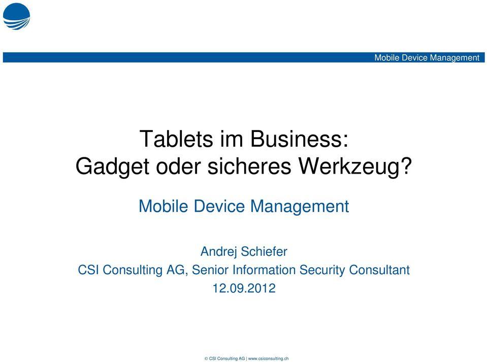 Mobile Device Management Andrej Schiefer CSI