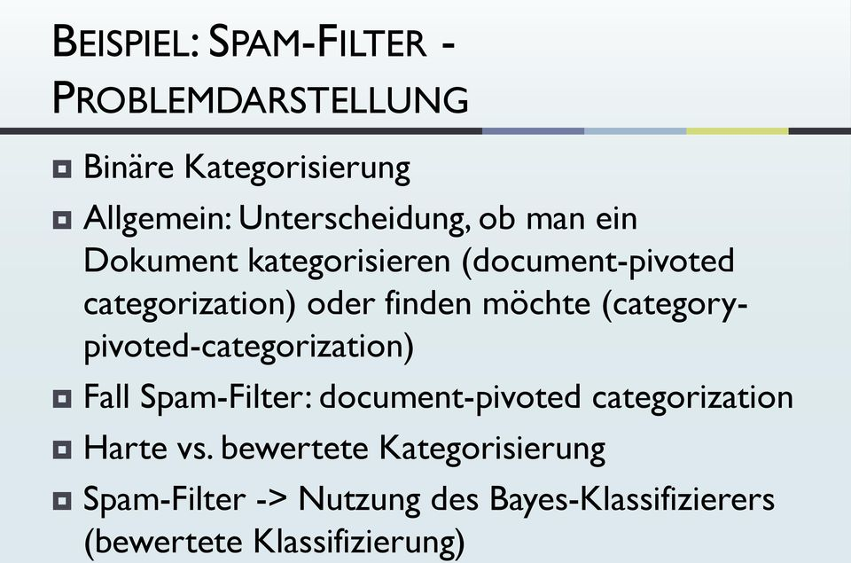 (categorypivoted-categorization) Fall Spam-Filter: document-pivoted categorization Harte vs.