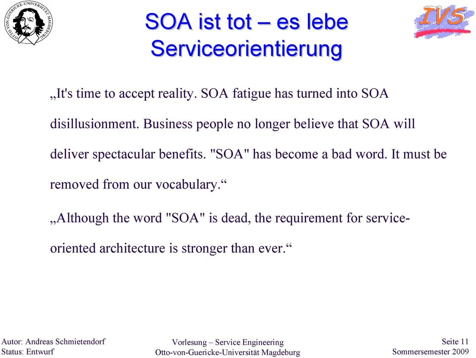 "Although theword""soa"" isdead, therequirementforserviceorientedarchitecture is stronger than ever."