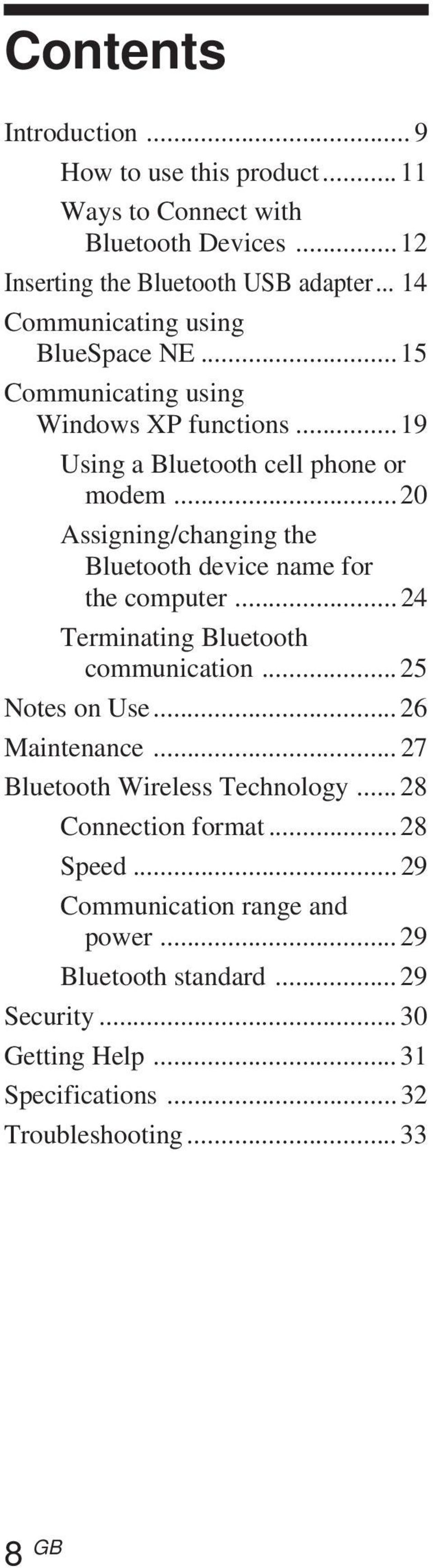 ..20 Assigning/changing the Bluetooth device name for the computer... 24 Terminating Bluetooth communication... 25 Notes on Use... 26 Maintenance.