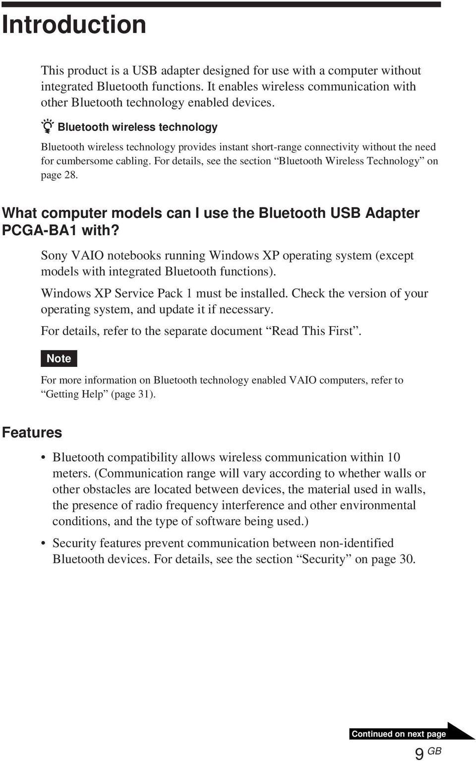 For details, see the section Bluetooth Wireless Technology on page 28. What computer models can I use the Bluetooth USB Adapter PCGA-BA1 with?