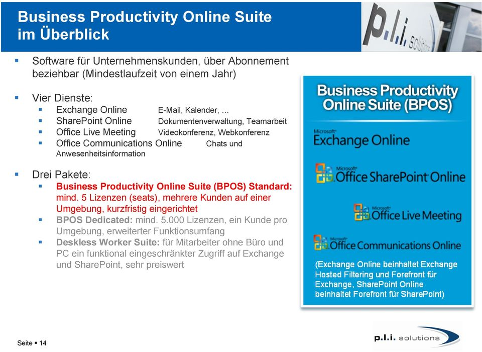 Pakete: Business Productivity Online Suite (BPOS) Standard: mind. 5