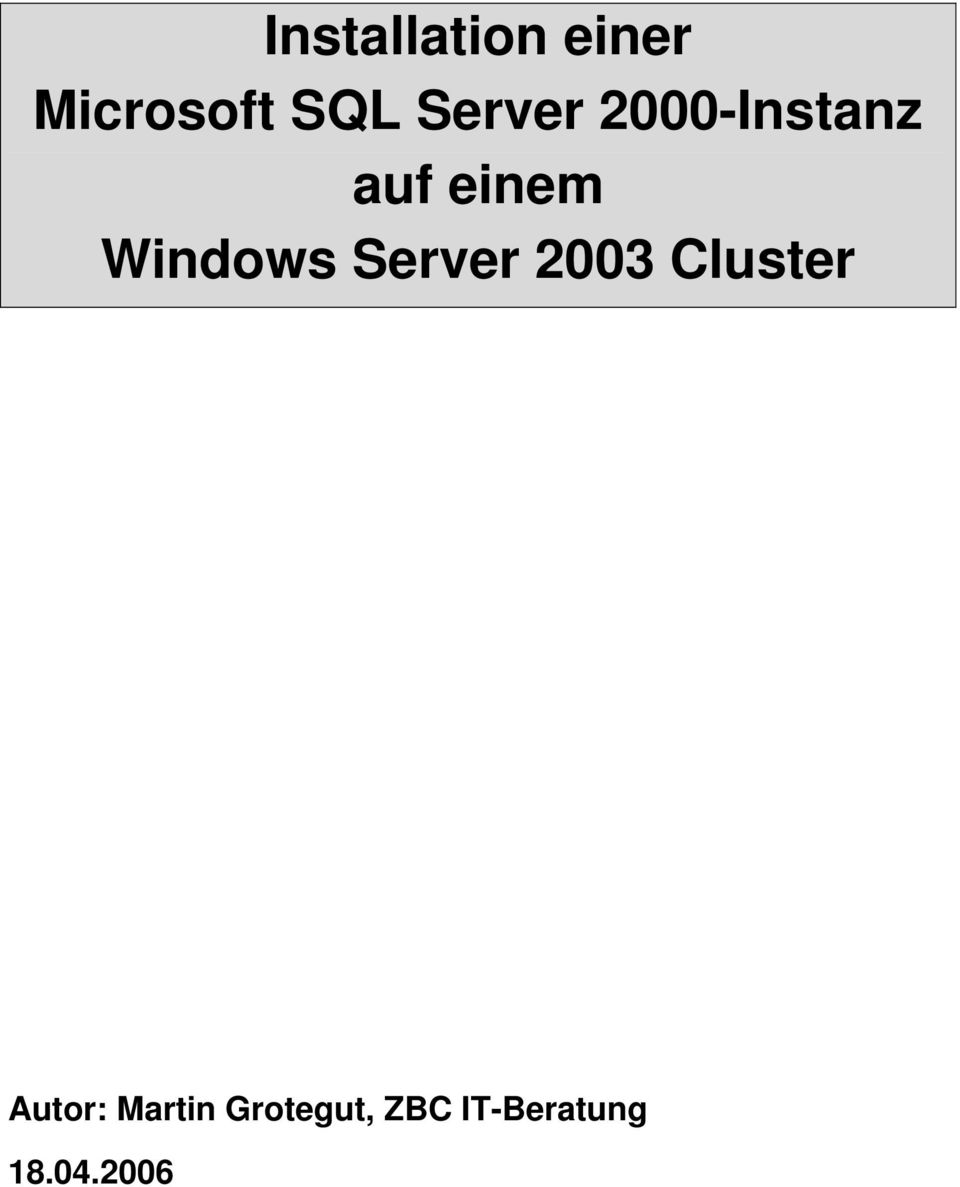 Windows Server 2003 Cluster Autor: