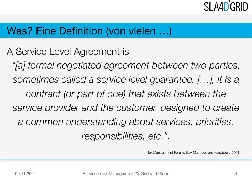 [ ], it is a contract (or part of one) that exists between the service provider and the customer,