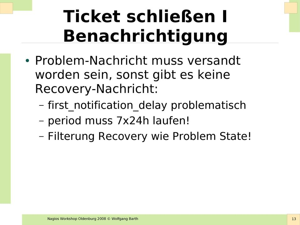 first_notification_delay problematisch period muss 7x24h laufen!