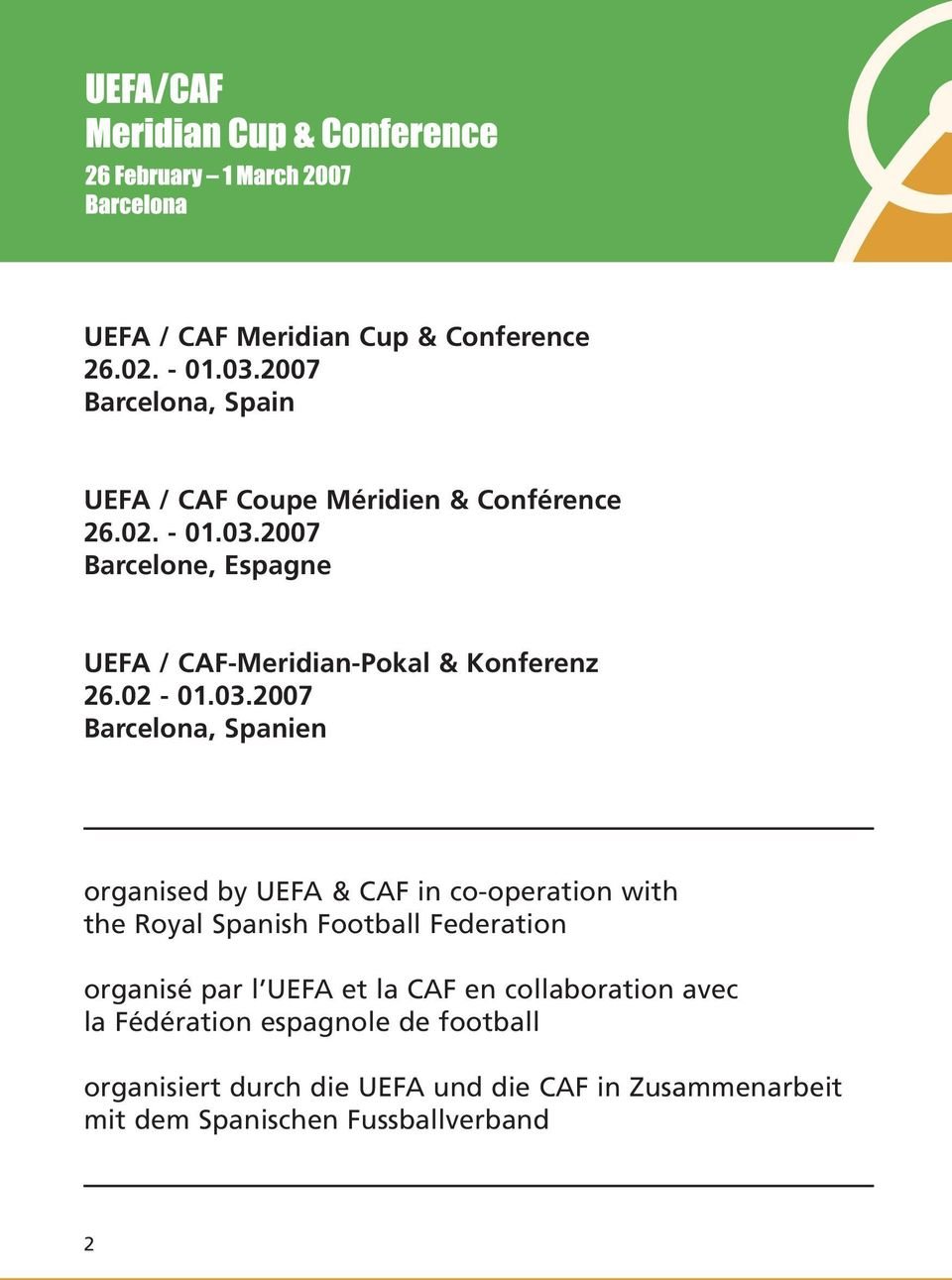 2007 Barcelona, Spanien organised by UEFA & CAF in co-operation with the Royal Spanish Football Federation organisé par l