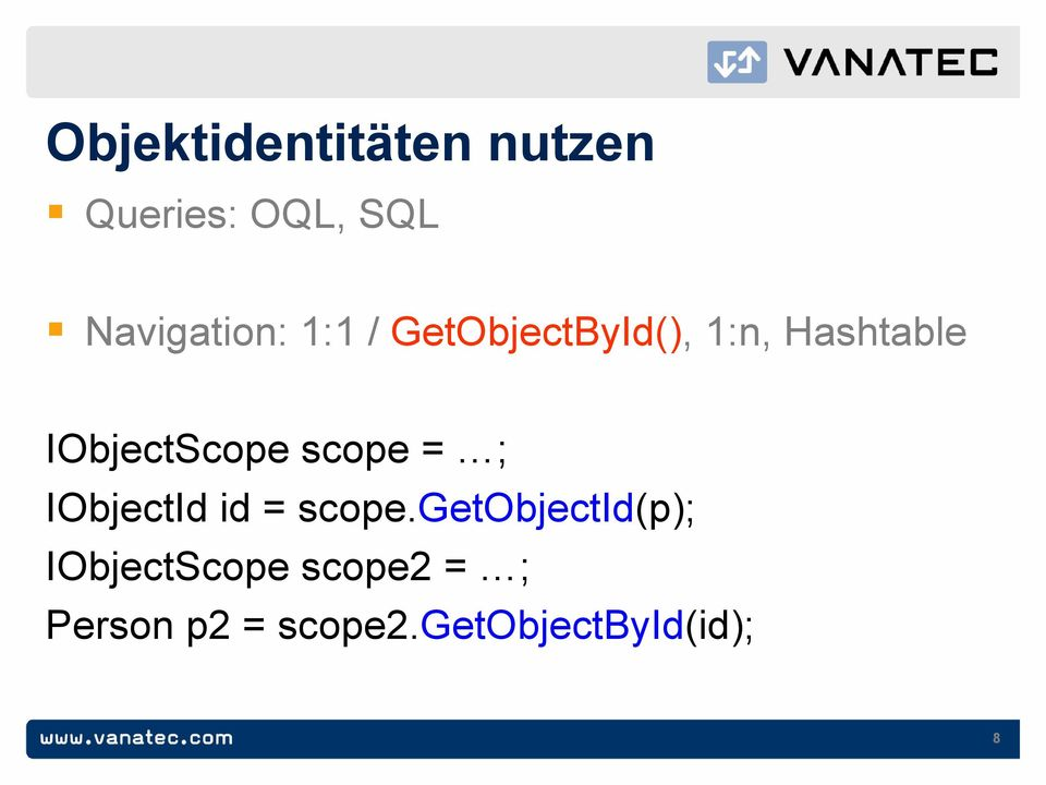 IObjectScope scope = ; IObjectId id = scope.
