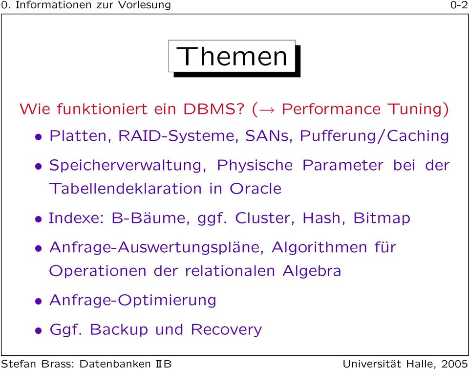 Physische Parameter bei der Tabellendeklaration in Oracle Indexe: B-Bäume, ggf.