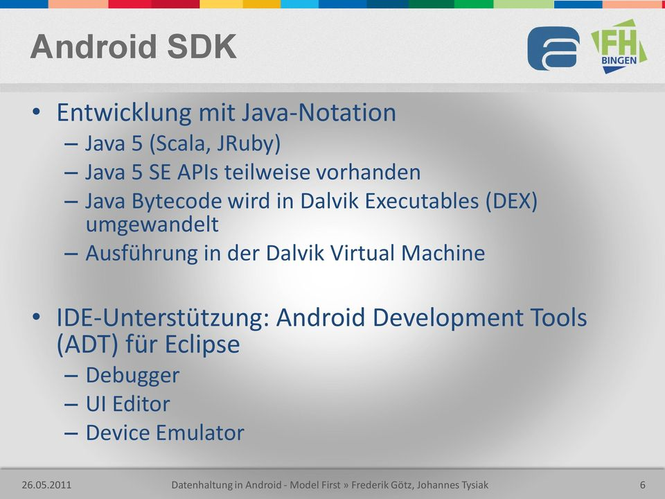 Virtual Machine IDE-Unterstützung: Android Development Tools (ADT) für Eclipse Debugger UI