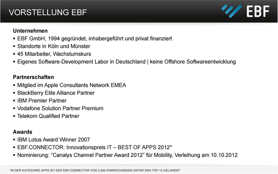 IBM Premier Partner Vodafone Solution Partner Premium Telekom Qualified Partner Awards IBM Lotus Award Winner 2007 EBF.
