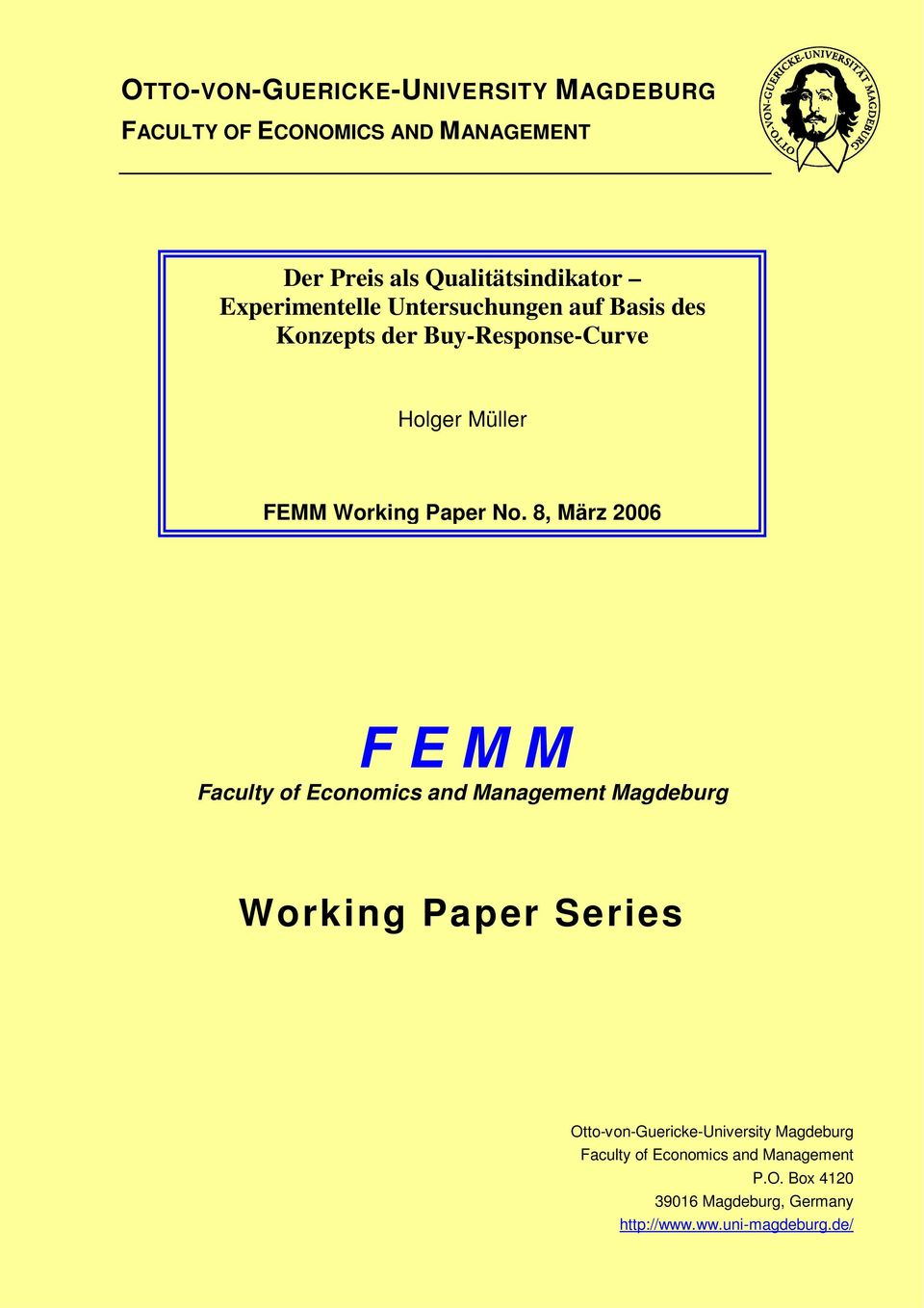 8, März 2006 F E M M Faculty of Economics and Management Magdeburg Working Paper Series