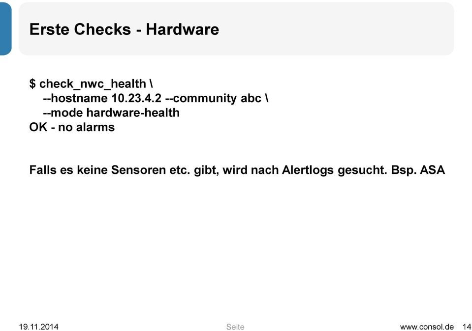 2 --community abc \ --mode hardware-health OK - no