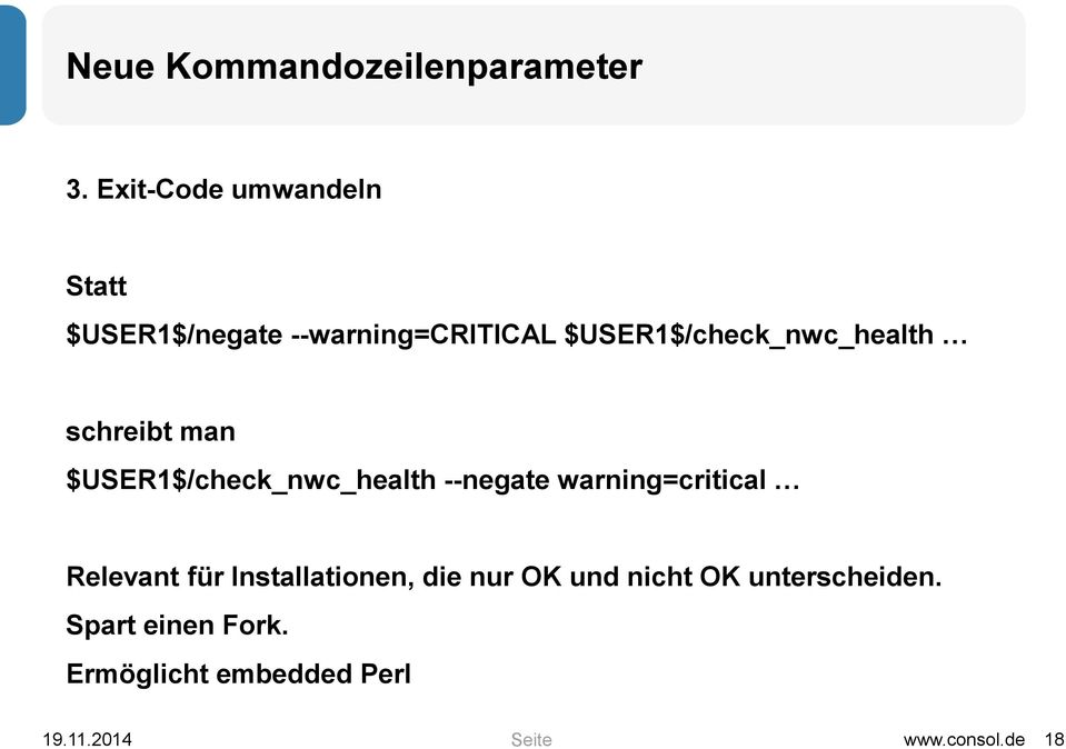 $USER1$/check_nwc_health schreibt man $USER1$/check_nwc_health --negate