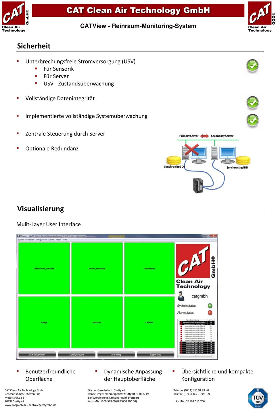 Zentrale Steuerung durch Server Optionale Redundanz Visualisierung Mulit-Layer User Interface