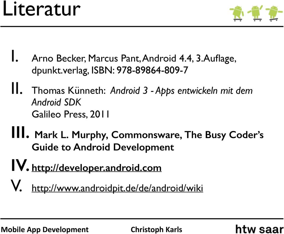 Thomas Künneth: Android 3 - Apps entwickeln mit dem Android SDK Galileo Press, 2011