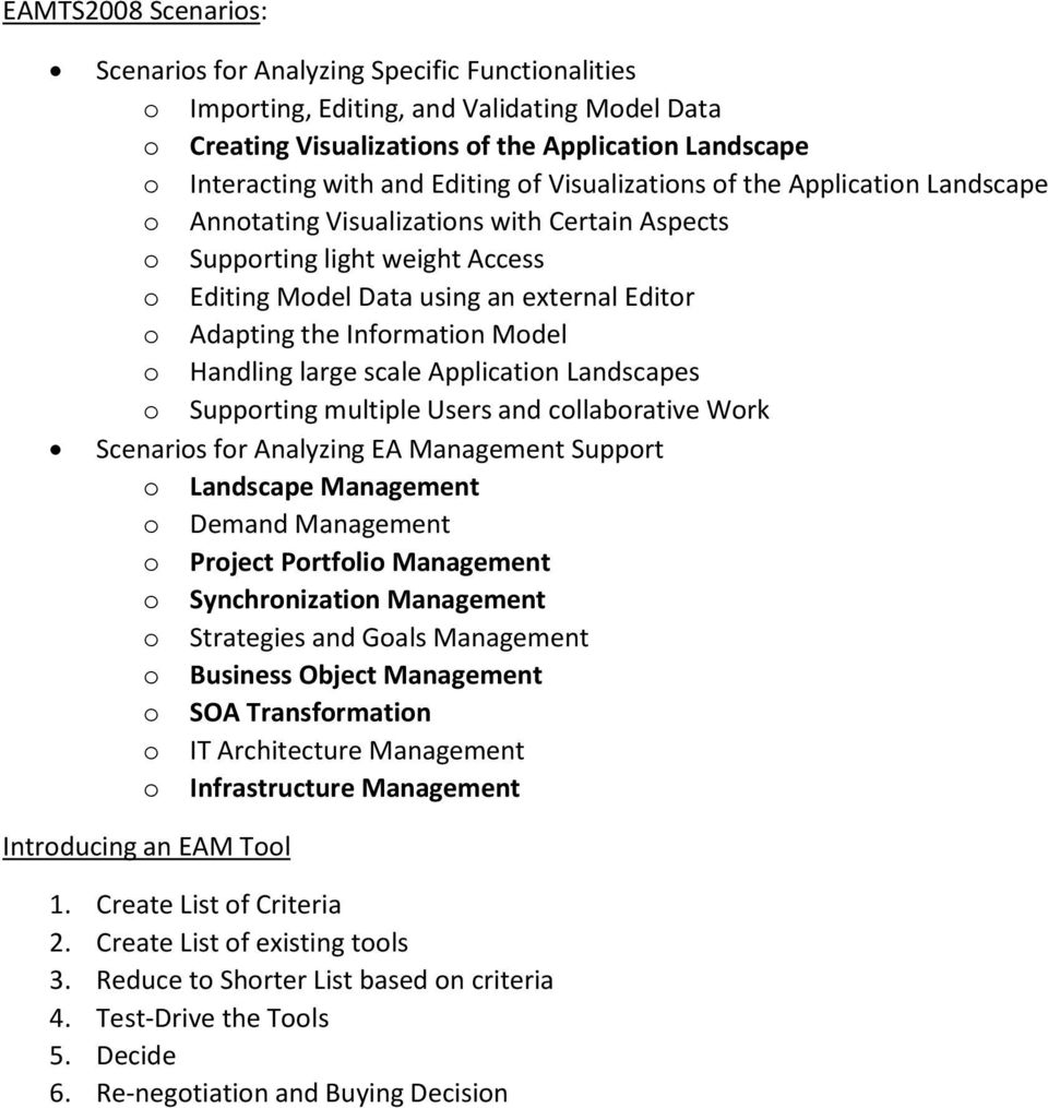 Information Model o Handling large scale Application Landscapes o Supporting multiple Users and collaborative Work Scenarios for Analyzing EA Management Support o Landscape Management o Demand