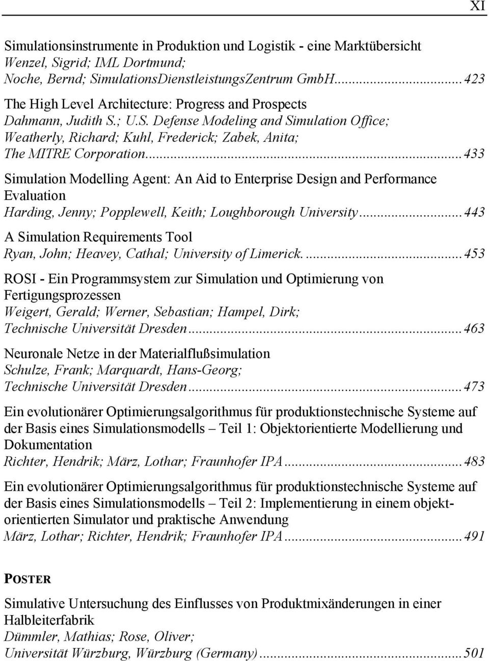 ..433 Simulation Modelling Agent: An Aid to Enterprise Design and Performance Evaluation Harding, Jenny; Popplewell, Keith; Loughborough University.