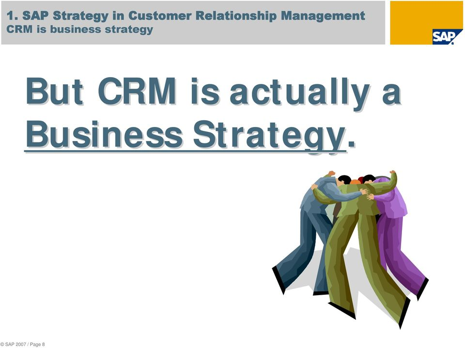 business strategy But CRM is