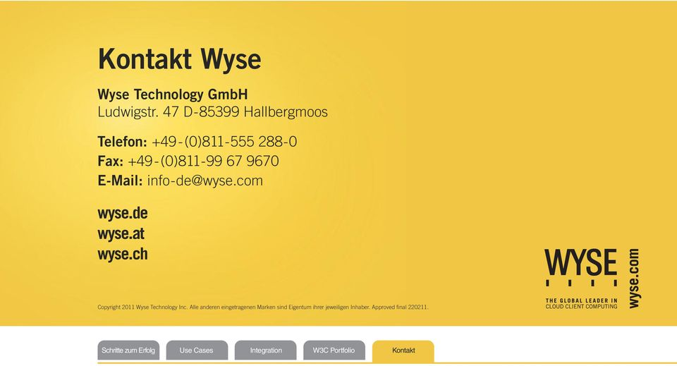 info-de@wyse.com wyse.de wyse.at wyse.ch Copyright 2011 Wyse Technology Inc.