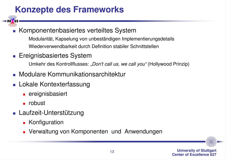 Umkehr des Kontrollflusses: Don't call us, we call you (Hollywood Prinzip) Modulare Kommunikationsarchitektur