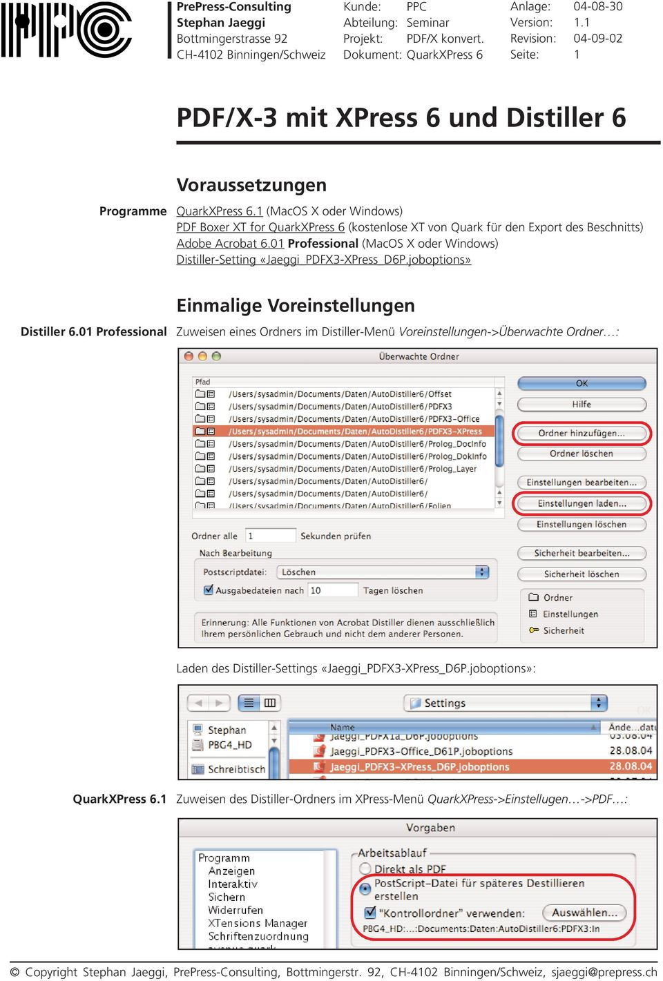01 Professional (MacOS X oder Windows) Distiller-Setting «Jaeggi_PDFX3-XPress_D6P.