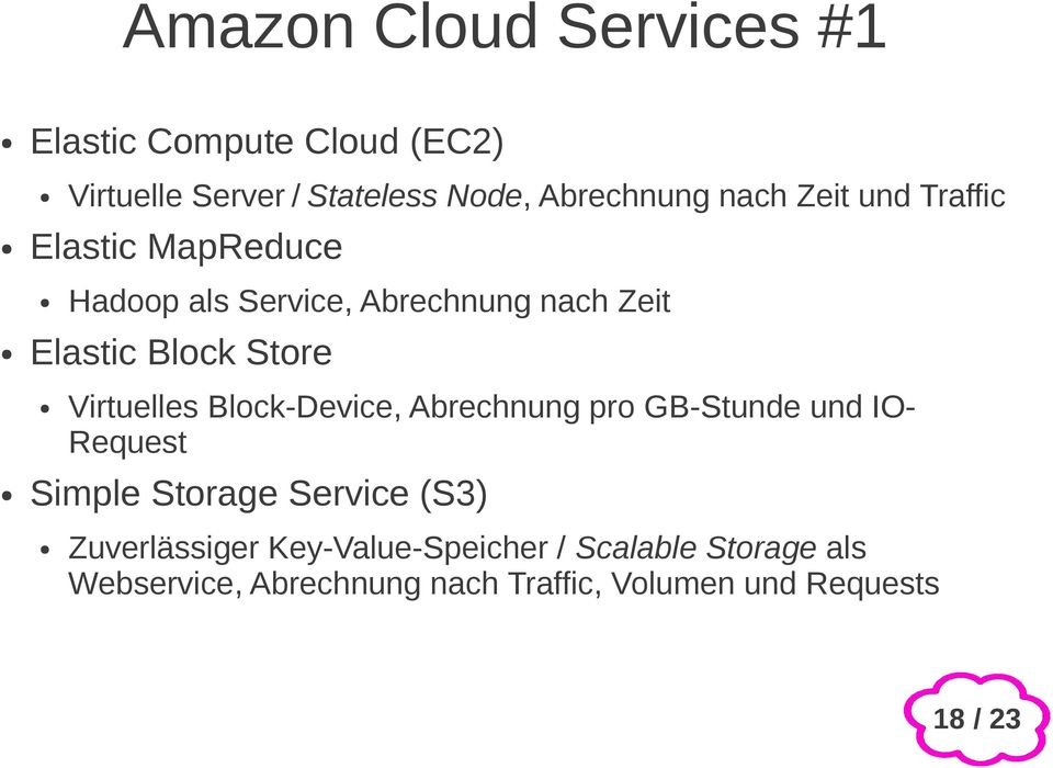 Virtuelles Block-Device, Abrechnung pro GB-Stunde und IO- Request Simple Storage Service (S3)