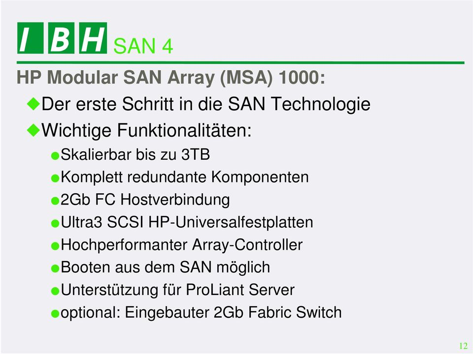 Hostverbindung Ultra3 SCSI HP-Universalfestplatten Hochperformanter Array-Controller
